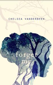 Forget Me, Chelsea Vanderbeek